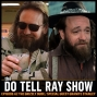 Artwork for The Do Tell Ray Show E-62 The Grizzly Dude - Special Guest Granite Stanley