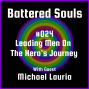 Artwork for Battered Souls #024  w/ Michael Lauria - Leading Men on the Hero's Journey