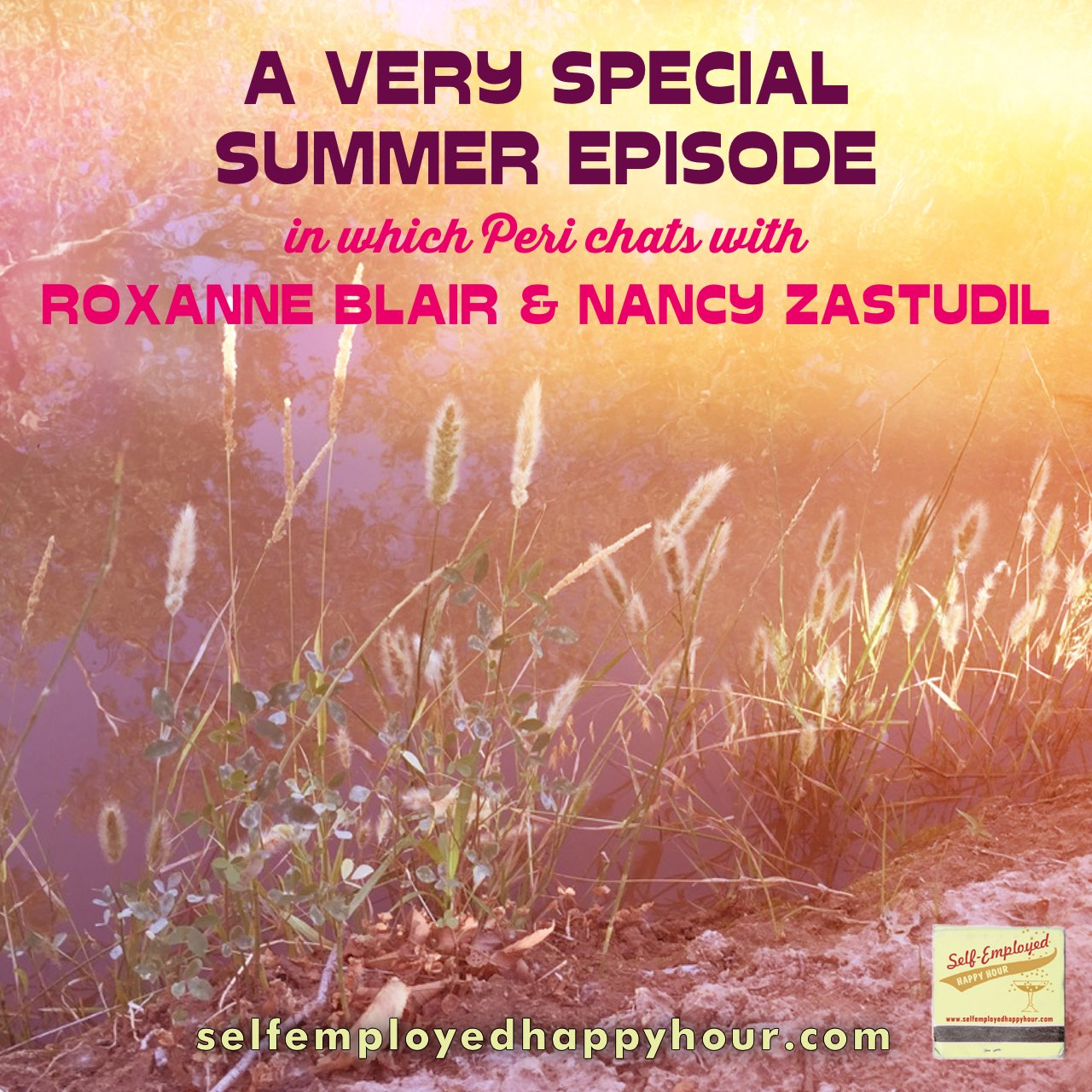 Very Special Summer Episode with Roxanne Blair and Nancy Zastudil