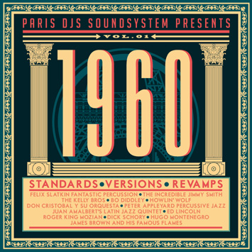 Paris DJs Soundsystem presents 1960 - Standards Versions and Revamps Vol.1