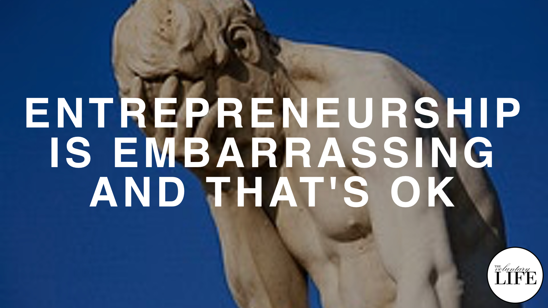 158 Entrepreneurship is Embarrassing And That's OK