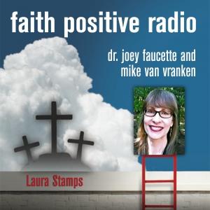 Faith Positive Radio: Laura Stamps