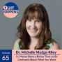 Artwork for Dr. Michelle Mudge-Riley: It's Never Been a Better Time to Be Confused About What You Want