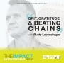 Artwork for Ep. 122 - Grit, Gratitude and Beating Chains - with Rusty Labuschagne