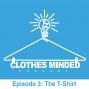 Artwork for Clothes Minded Podcast Episode 3
