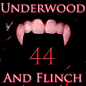 Underwood and Flinch 44