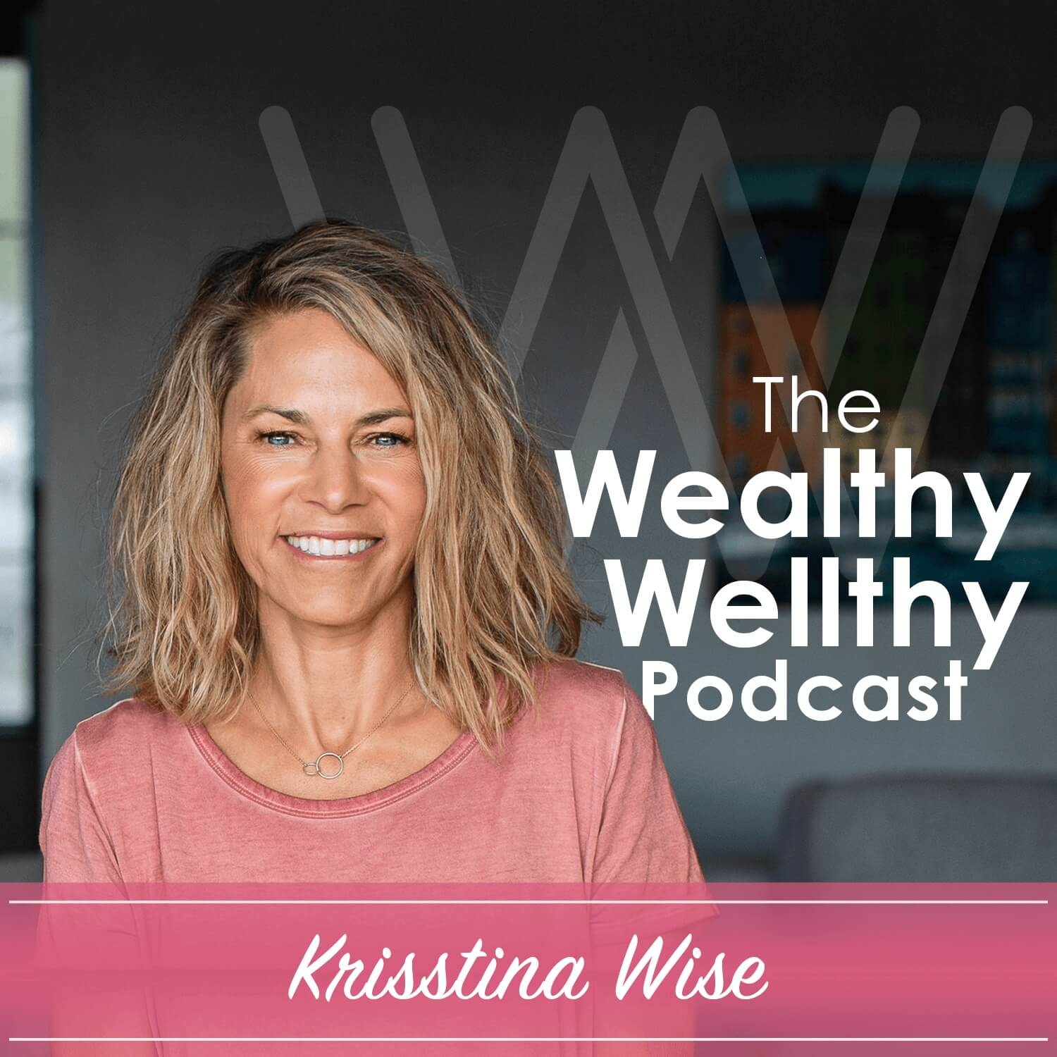 Wealthy Wellthy Podcast