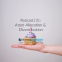Artwork for Podcast131: Diversify Vs Asset Allocation...The Numbers