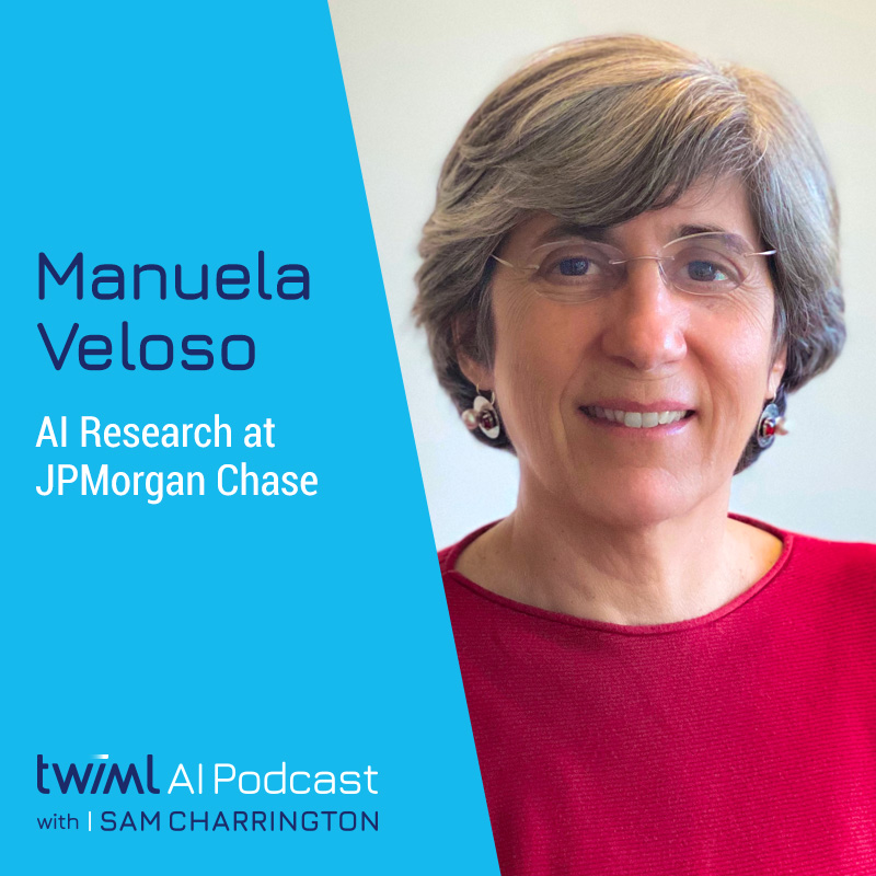 AI Research at JPMorgan Chase with Manuela Veloso - #371