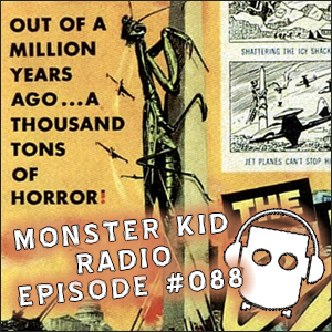 Monster Kid Radio #088 - How realistic is The Deadly Mantis? Andy Camble tells us.