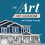 Artwork for The Art of Custom - The Art of Custom Home Building