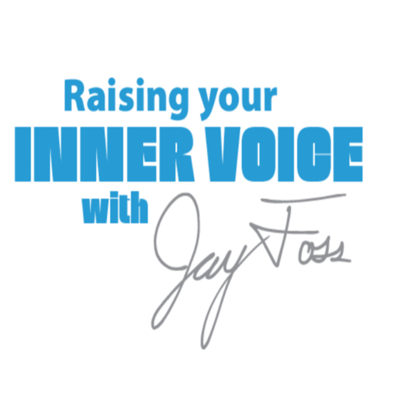 Raising Your Inner Voice with Jay Foss show art