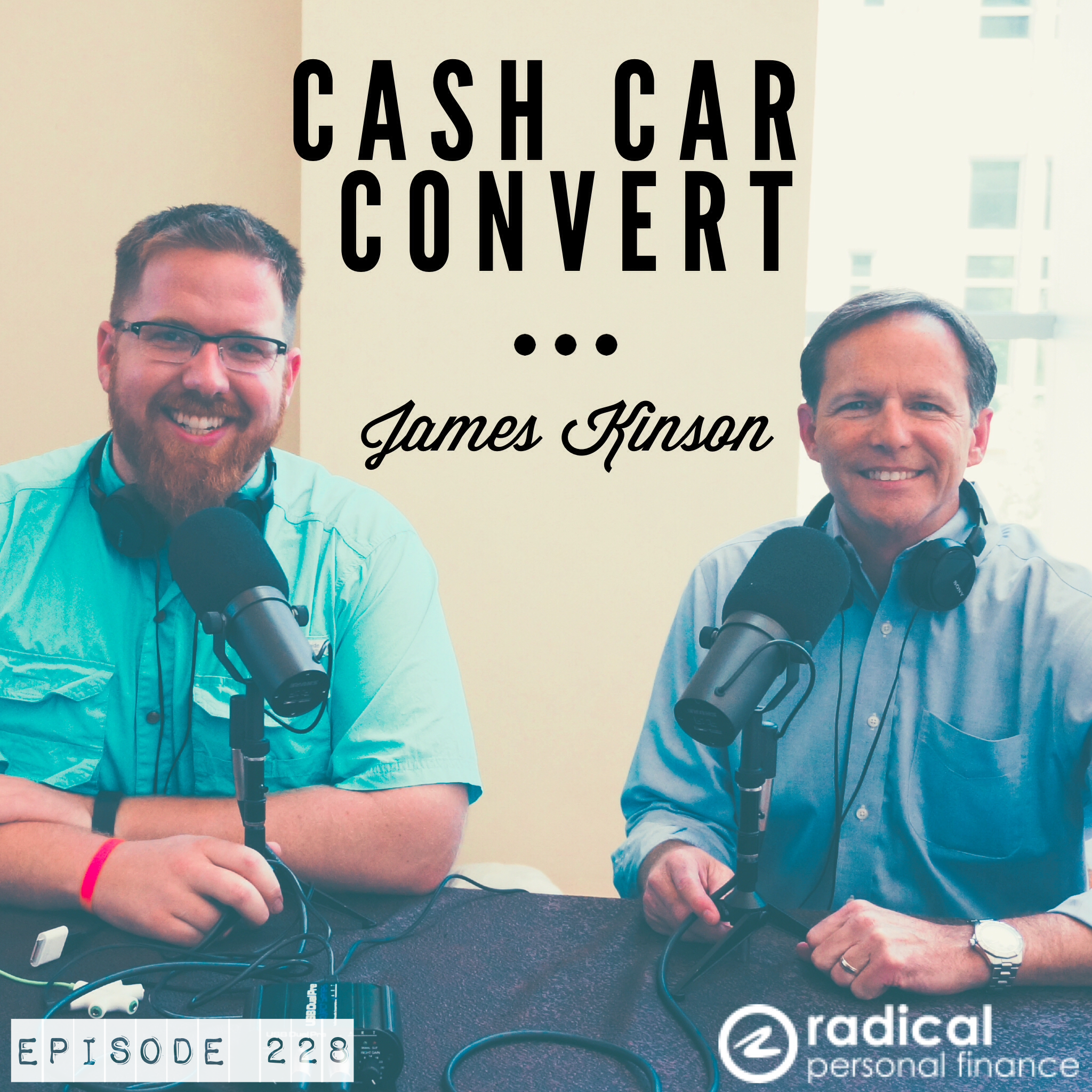 228-How and Why to Buy a Car for Cash: Interview with James Kinson from the Cash Car Convert Podcast