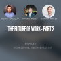 Artwork for #71 Future of Work - Part 2