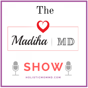 The Madiha MD's Show podcast