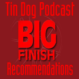 TDP 48: Big Finish Recommendations One (sorry about the voice)