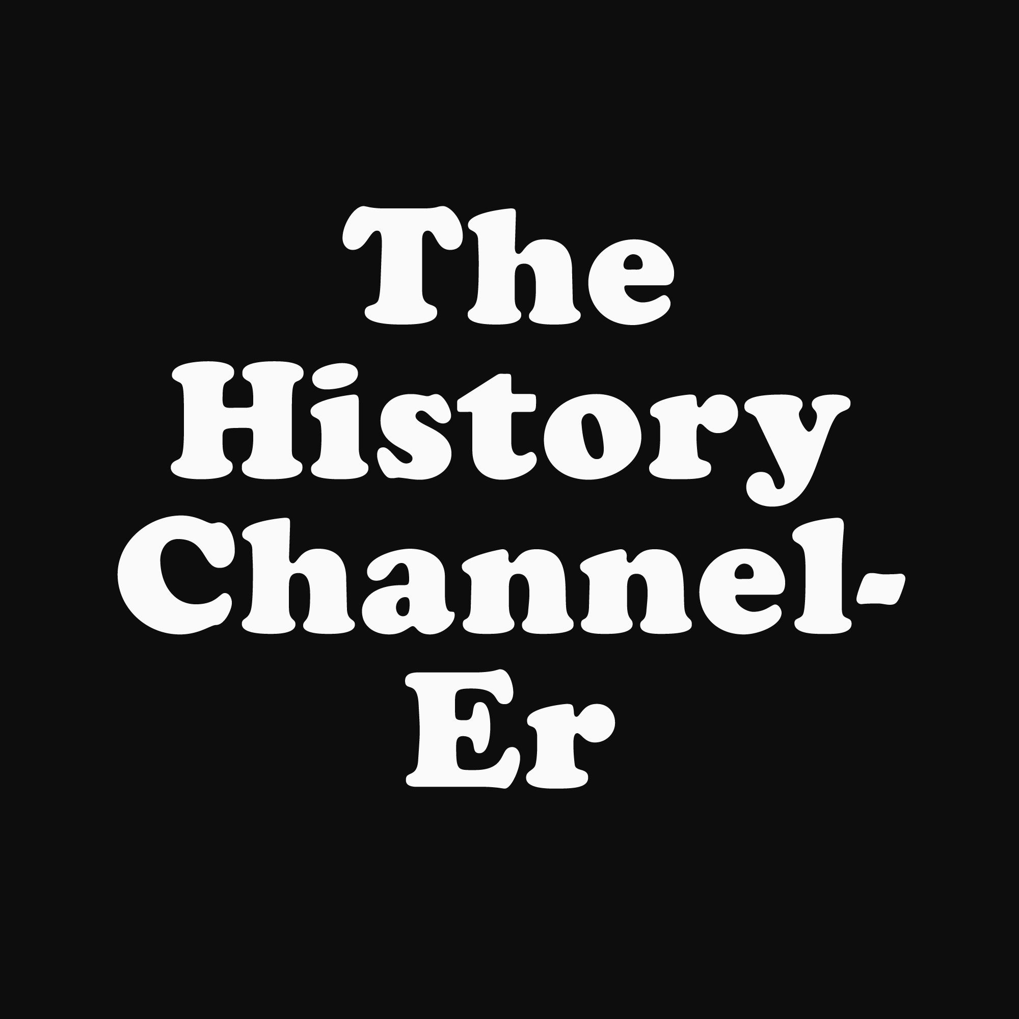 The History Channeler show art