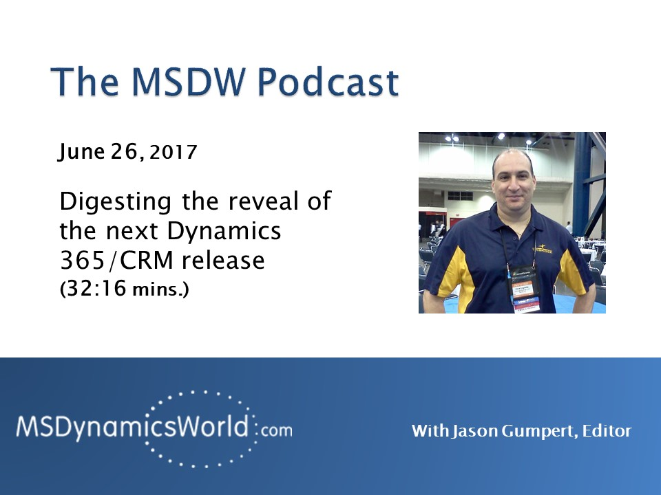 Artwork for MSDW Podcast: First impressions of the July 2017 Microsoft Dynamics 365/CRM release