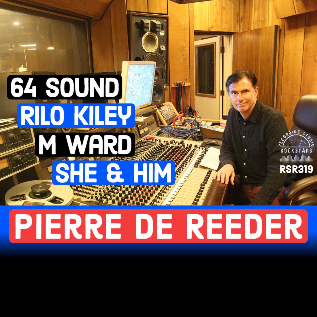 RSR319 - Pierre de Reeder - 64 Sound, Rilo Kiley, M Ward, She & Him