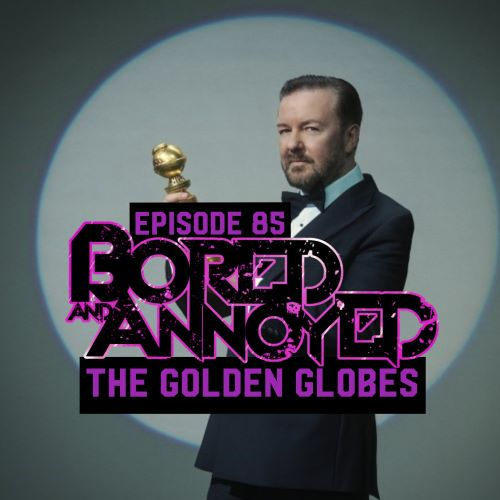 Episode 85 - The Golden Globes 2020