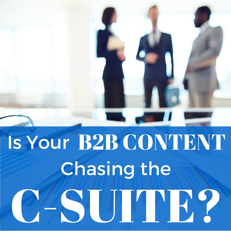 Content Marketing Podcast 143: Is Your B2B Content Chasing the C-Suite?