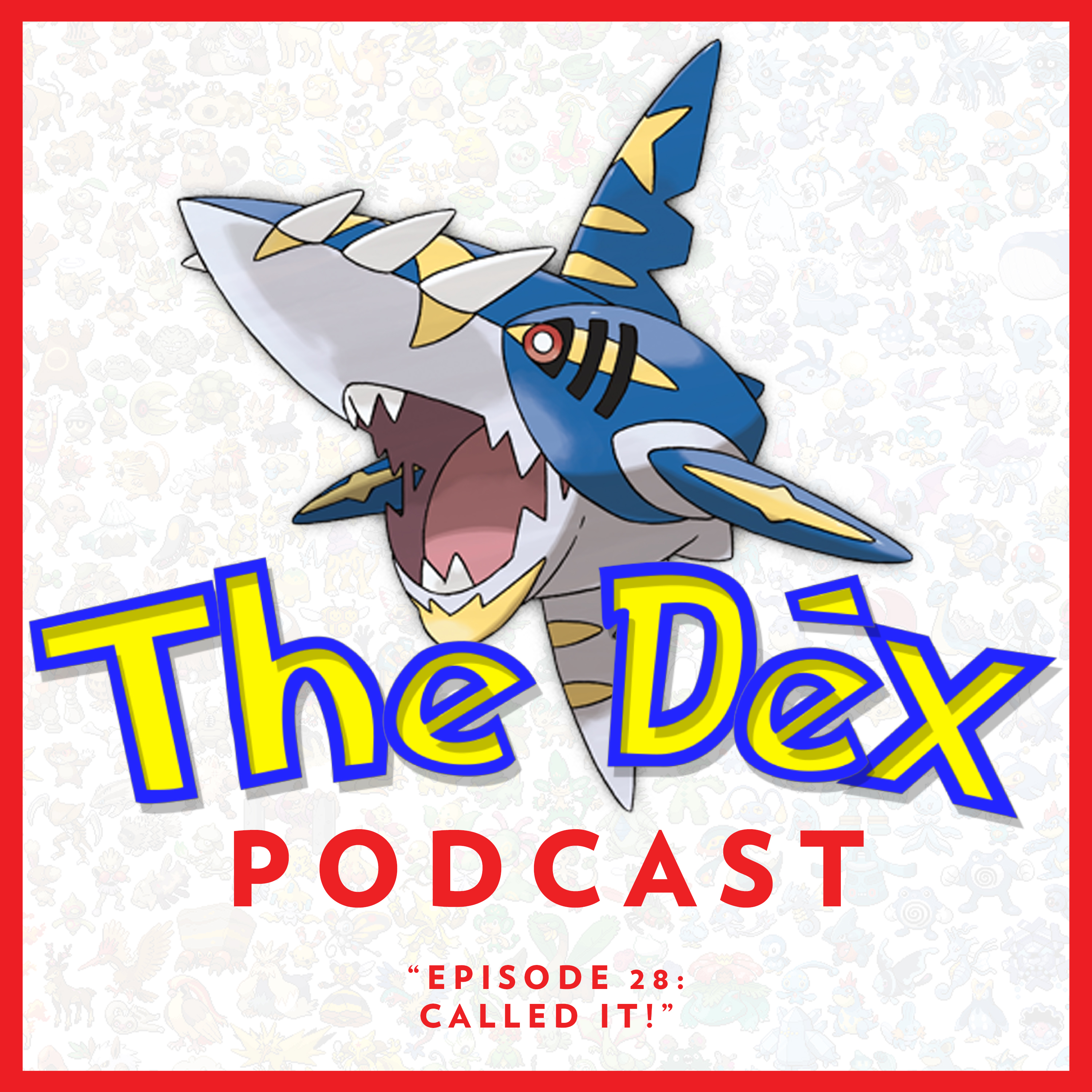 The Dex! Podcast #28: Called It!