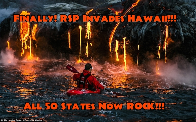 Finally, RSP Invades Hawaii!!! All 50 States Now ROCK!!!