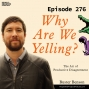 Artwork for PPP 276 | Why Are We Yelling? Author Buster Benson on How to Have Productive Disagreements