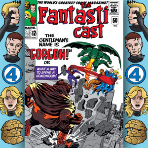 Episode 50: Fantastic Four #44 - The Gentleman's Name Is Gorgon