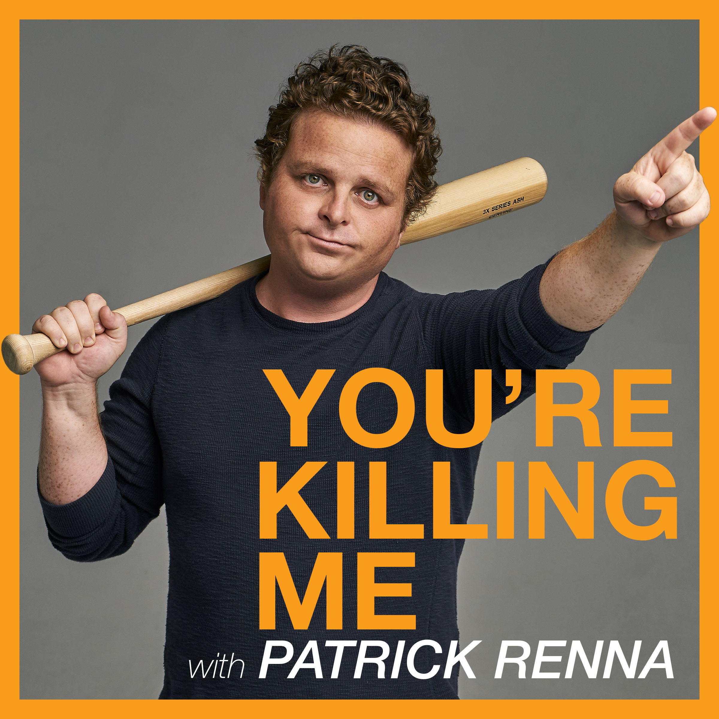 You're Killing Me with Patrick Renna