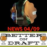 Better on Draft News (04/09/21) – Official State Beer & Vaccine Beer Money