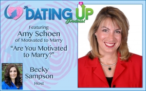 Amy Schoen: Are You Motivated to Marry?
