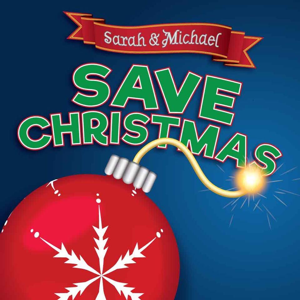 Sarah & Michael Save Christmas! show art