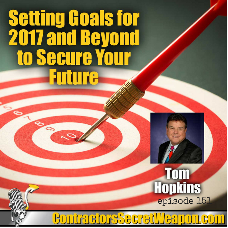 Setting Goals for 2017 and beyond to Secure your Future Tom Hopkins 151