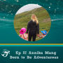 Artwork for 57: How to turn your family into an Adventurous one with Annika Mang of Born to Be Adventurous