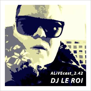 ALiVEcast_2.42 - DJ Le Roi