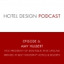 Artwork for Episode #6: Amy Hulbert, VP, Boutique and Upscale Brands at Best Western® Hotels & Resorts