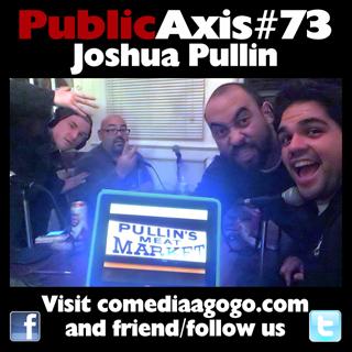 Public Axis #73: Joshua Pullin
