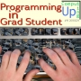 Artwork for Programming in Grad Student - Computing Up Nineteenth Conversation