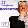 Artwork for Thinking Logically About Death with Dr. Raymond Moody - Episode 59