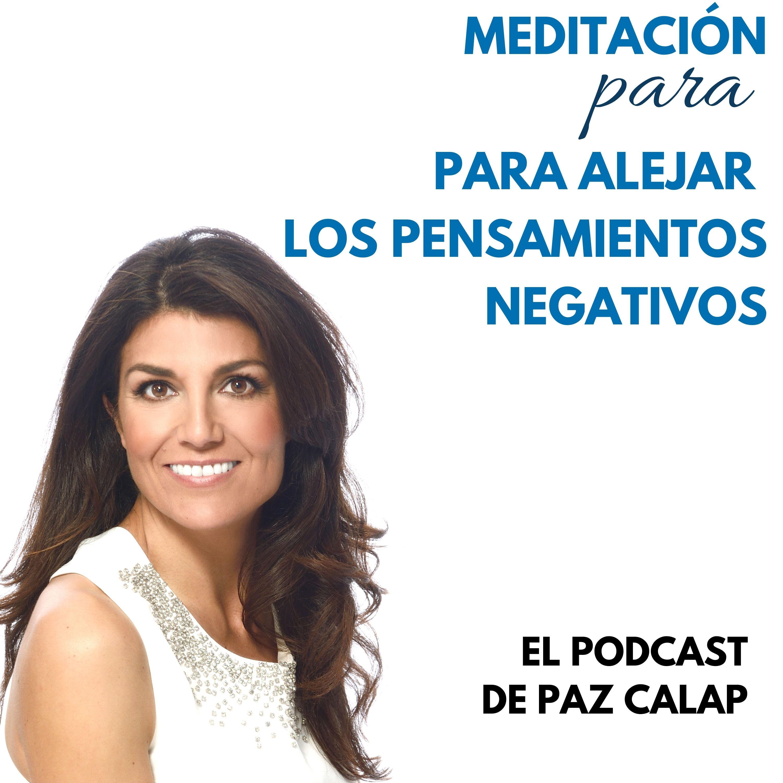 Meditación para alejar los pensamientos negativos - Medita con Paz