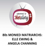 Artwork for 80s Monied Matriarchs: Ellie Ewing and Angela Channing