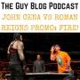 Artwork for TGBP 031 John Cena vs Roman Reigns Promo: FIRE!