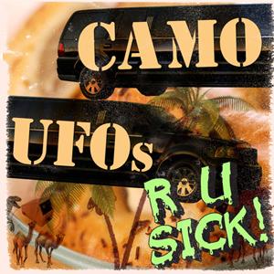 """FOOLCAST 013 - CAMO UFOs """"R U SICK!"""""""