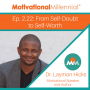 Artwork for 2.22: From Self-Doubt to Self-Worth with Dr. Laymon Hicks