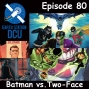 Artwork for The Earth Station DCU Episode 80 – Batman vs. Two-Face