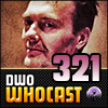 DWO Whocast - #321 - Doctor Who Podcast