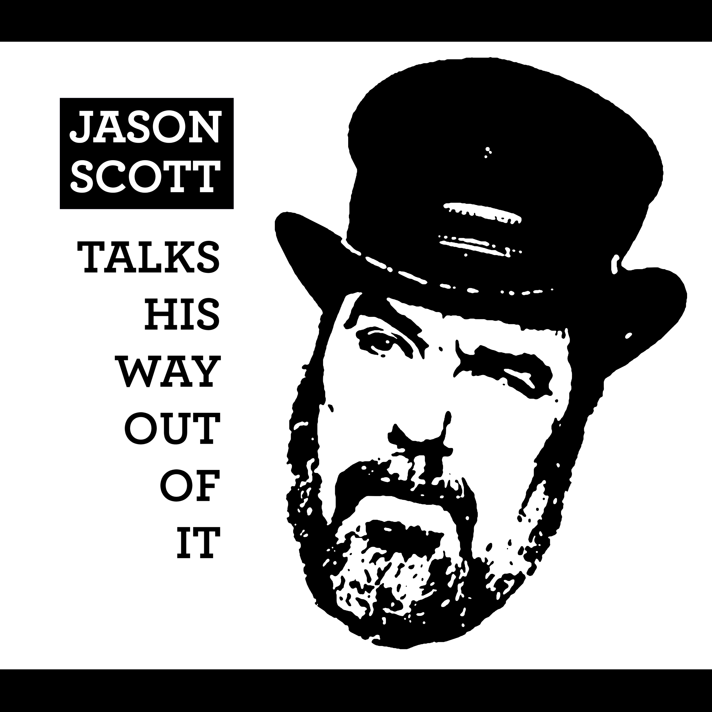 Jason Scott Talks His Way Out of It show art