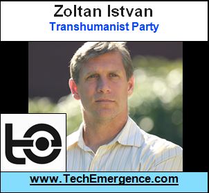 Transhumanist for President? Interview with Author and 2016 Transhumanist Party Candidate for US President, Zoltan Istvan