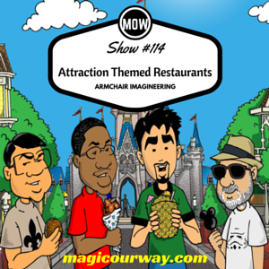 Armchair Imagineering: Attraction Themed Restaurants - MOW #114